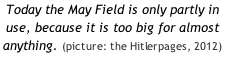 Today the May Field is only partly in use, because it is too big for almost anything. (picture: the Hitlerpages, 2012)