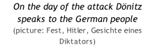 On the day of the attack Dönitz speaks to the German people (picture: Fest, Hitler, Gesichte eines Diktators)