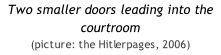 Two smaller doors leading into the courtroom  (picture: the Hitlerpages, 2006)