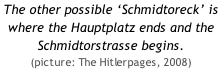 The other possible 'Schmidtoreck' is where the Hauptplatz ends and the Schmidtorstrasse begins.  (picture: The Hitlerpages, 2008)
